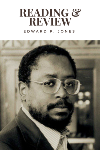 Reading, Review, Edward P. Jones, daphodilly